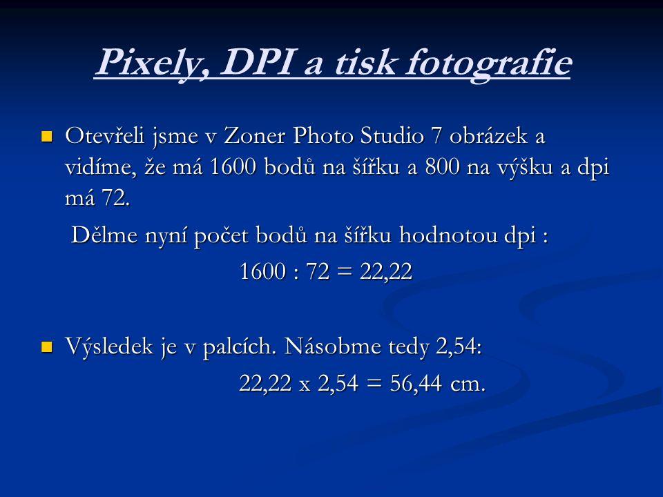 Pixely, DPI a tisk fotografie Otevřeli jsme v Zoner Photo Studio 7 obrázek a vidíme, že má 1600 bodů na šířku a 800 na výšku a dpi má 72.