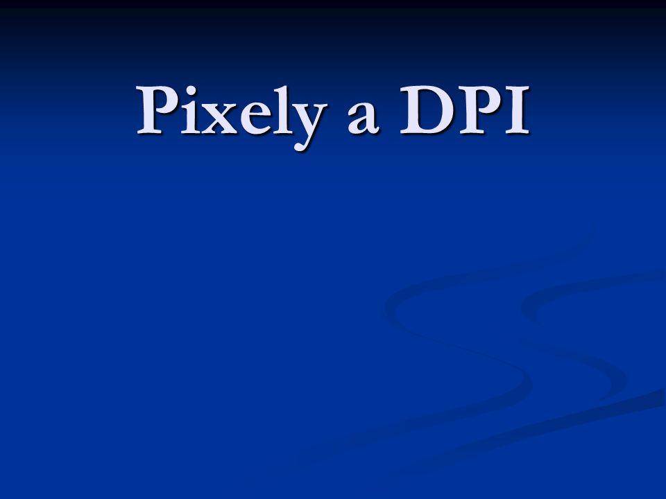 Pixely a DPI