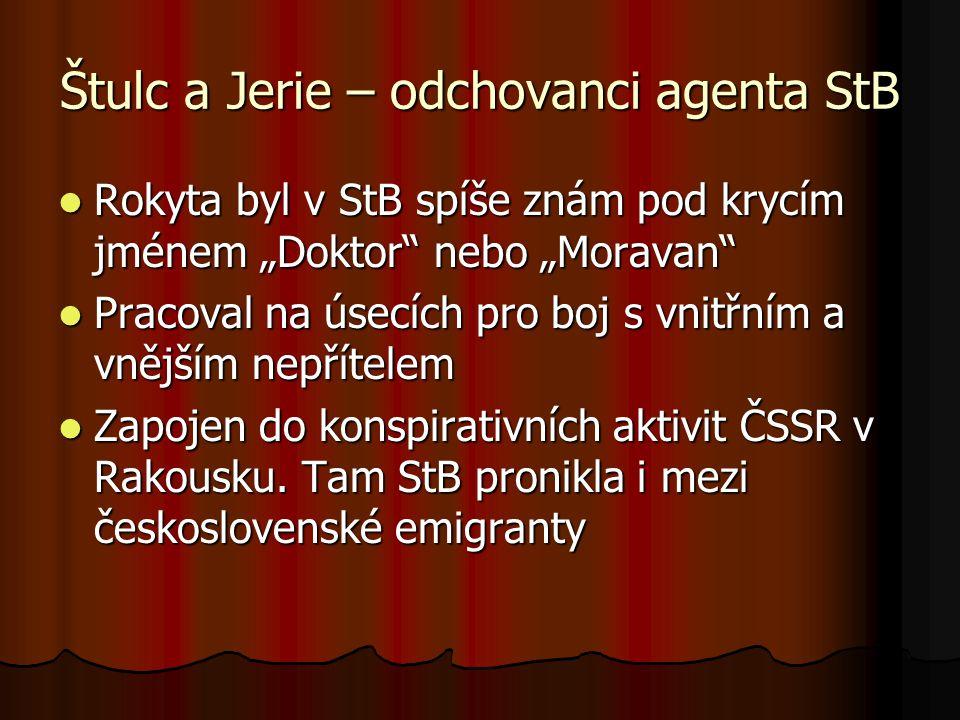 Štulc a Jerie – odchovanci agenta StB 1961 - Rokyta byl podezřelý také z účasti na únosu Emila Švece z Rakouska do ČSSR.