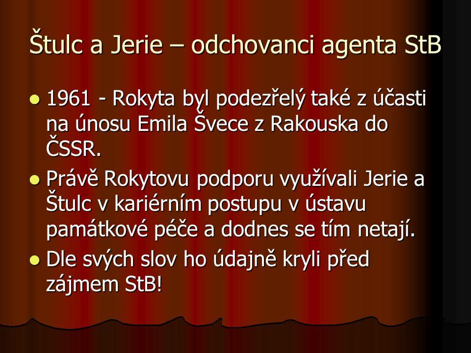 Štulc a Jerie – odchovanci agenta StB Právě Rokyta byl jednou z klíčových osob, která po roce 1989 nastolila nové vedení státního památkového ústavu.