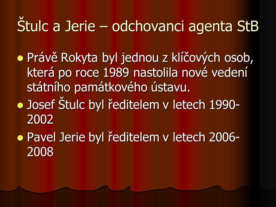 Odkaz agenta Rokyty je i dnes živý Součástí vedení instalovaným Rokytou byl donedávna i JUDr.