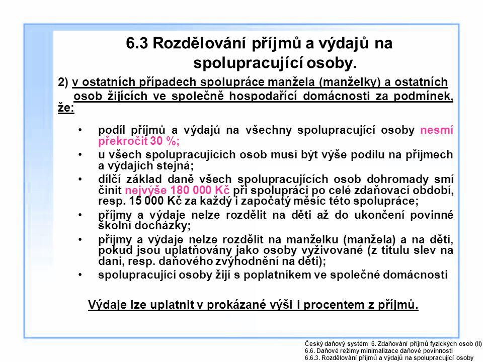 6.3 Rozdělování příjmů a výdajů na spolupracující osoby. 2) v ostatních případech spolupráce manžela (manželky) a ostatních osob žijících ve společně