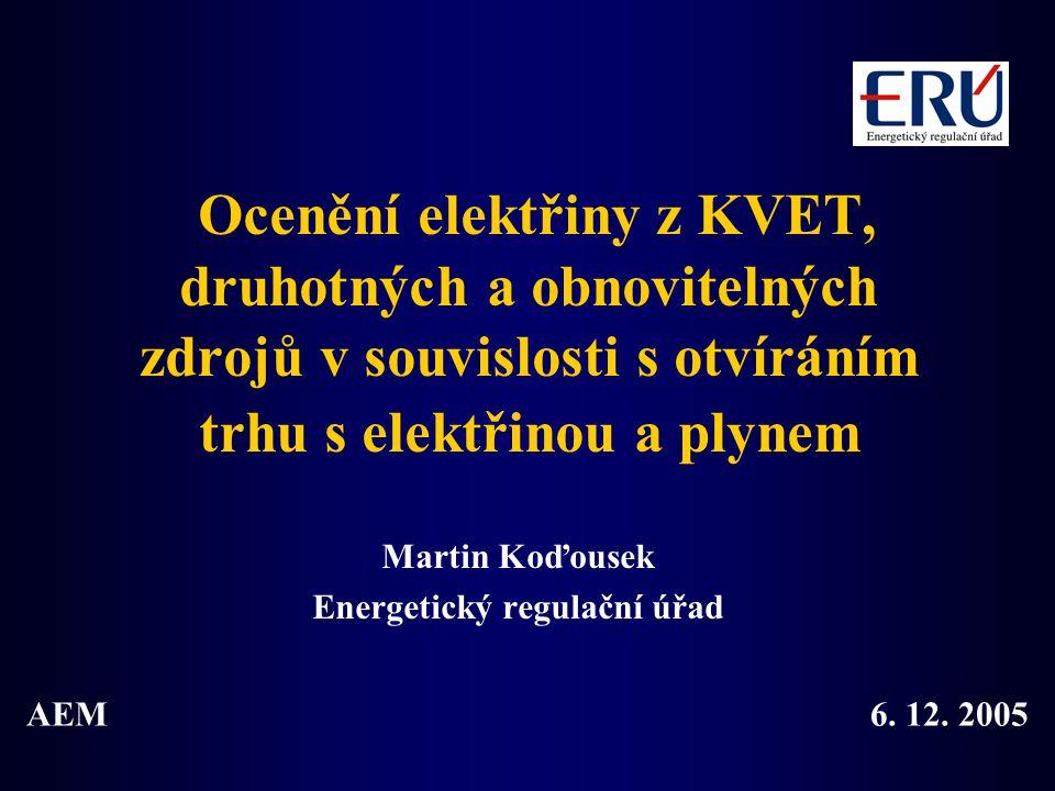 Ocenění elektřiny z KVET, druhotných a obnovitelných zdrojů v souvislosti s otvíráním trhu s elektřinou a plynem Martin Koďousek Energetický regulační