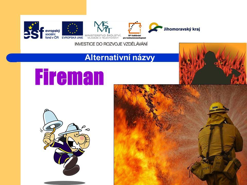 Fireman Alternativní názvy