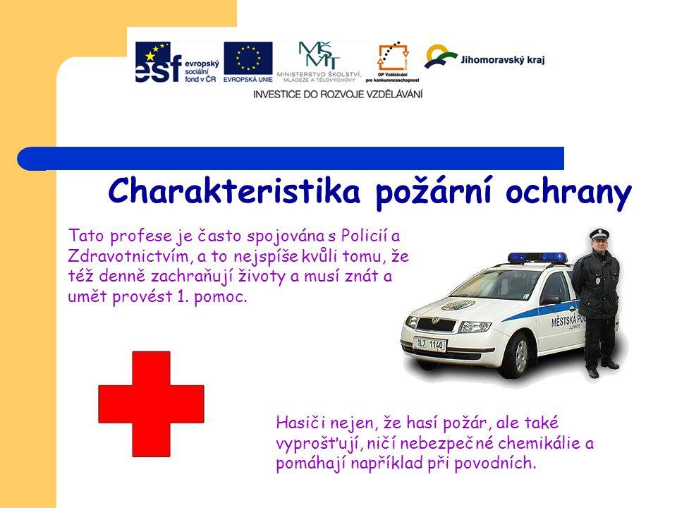 Možnosti pracovního uplatnění na Vyškovsku Hasič se v podstatě může uplatnit v každém dobrovolném sboru, který mají ve své vesnici.