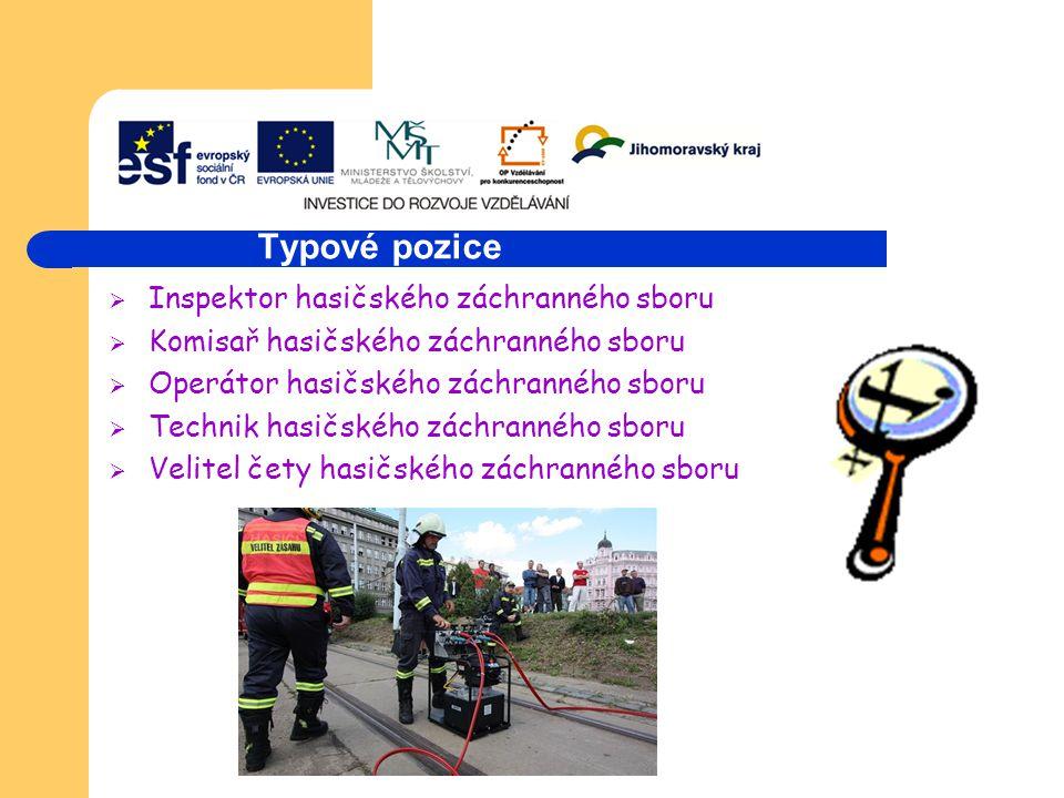 Typové pozice  Inspektor hasičského záchranného sboru  Komisař hasičského záchranného sboru  Operátor hasičského záchranného sboru  Technik hasičského záchranného sboru  Velitel čety hasičského záchranného sboru