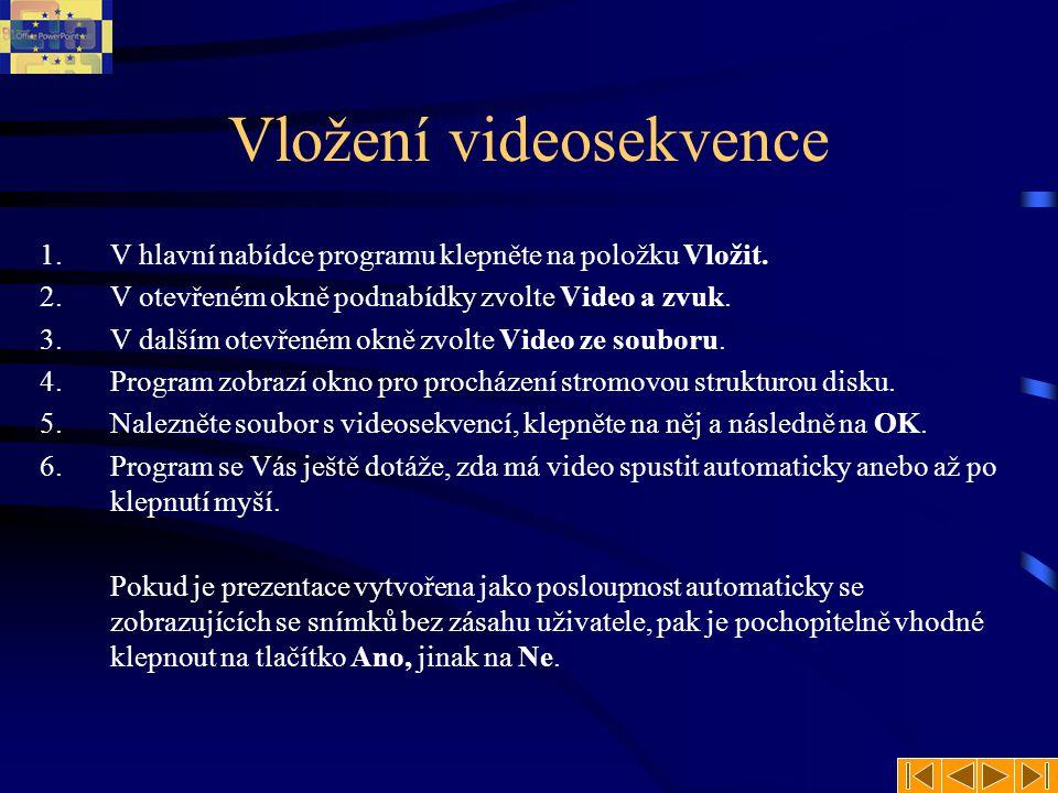 Vložení videosekvence 1.V hlavní nabídce programu klepněte na položku Vložit.