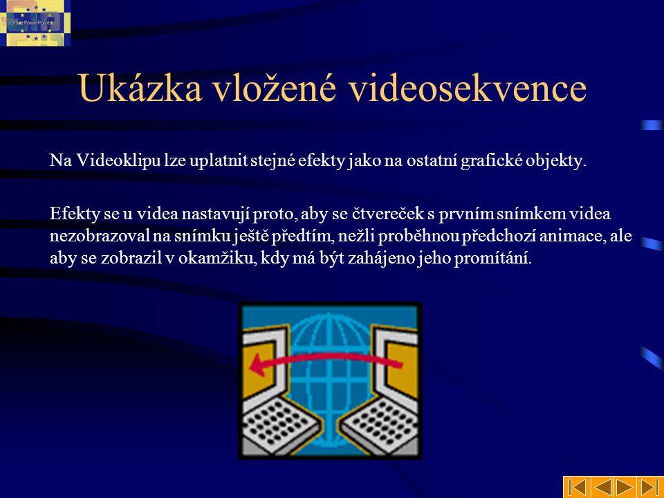 Ukázka vložené videosekvence Na Videoklipu lze uplatnit stejné efekty jako na ostatní grafické objekty.