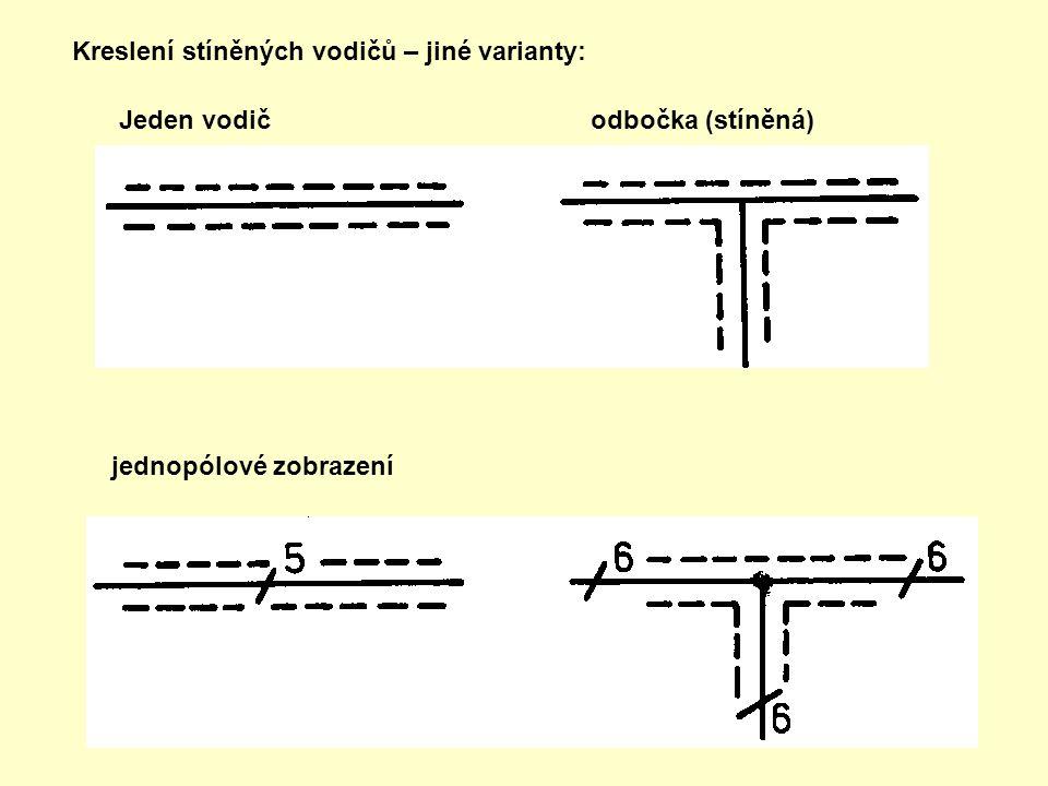 Kreslení stíněných vodičů – jiné varianty: jednopólové zobrazení Jeden vodič odbočka (stíněná)