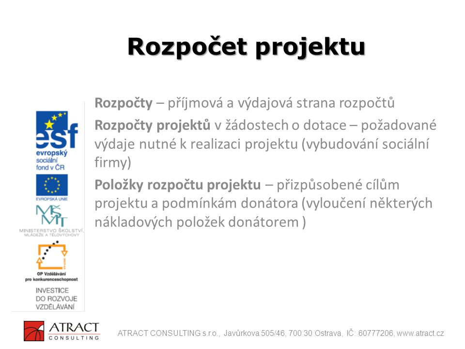 Celkové způsobilé náklady projektu = přímé náklady + nepřímé náklady Přímé náklady 1.