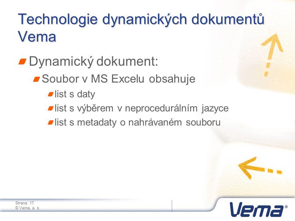 Strana: 17 © Vema, a. s. Technologie dynamických dokumentů Vema Dynamický dokument: Soubor v MS Excelu obsahuje list s daty list s výběrem v neprocedu