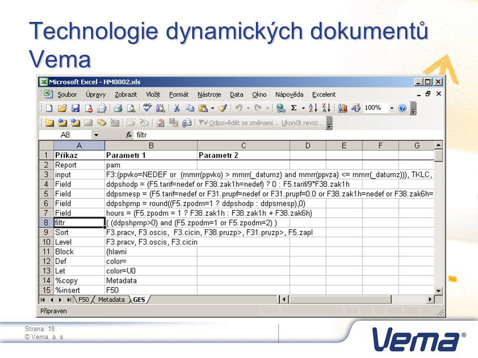 Strana: 18 © Vema, a. s. Technologie dynamických dokumentů Vema