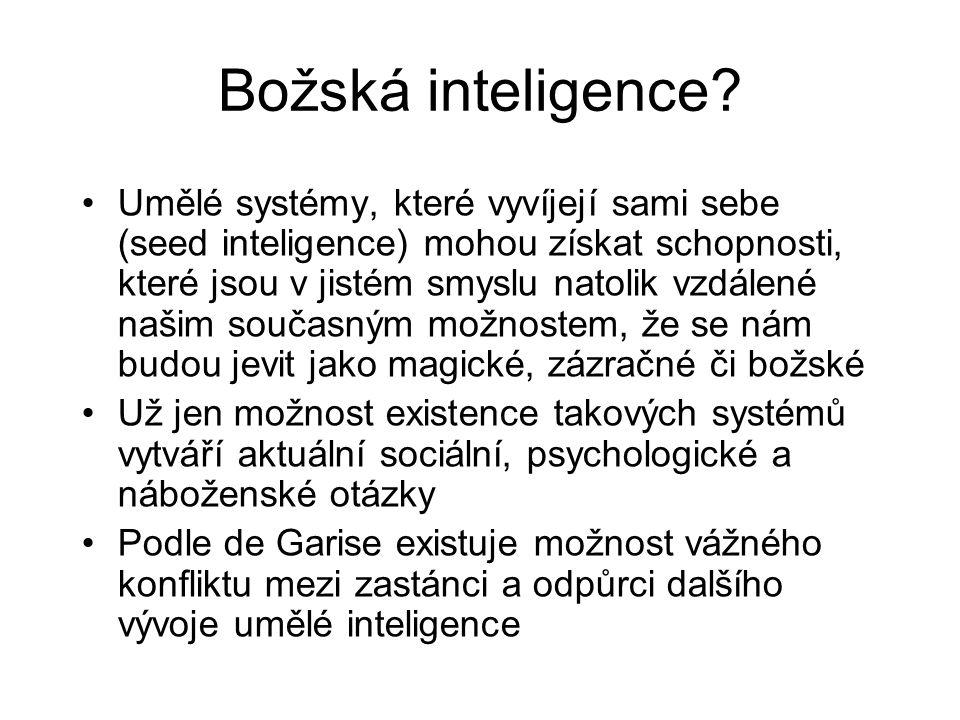 Božská inteligence? Umělé systémy, které vyvíjejí sami sebe (seed inteligence) mohou získat schopnosti, které jsou v jistém smyslu natolik vzdálené na