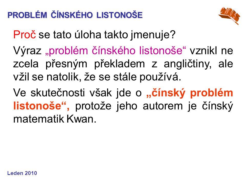 PROBLÉM OBCHODNÍHO CESTUJÍCÍHO Leden 2010