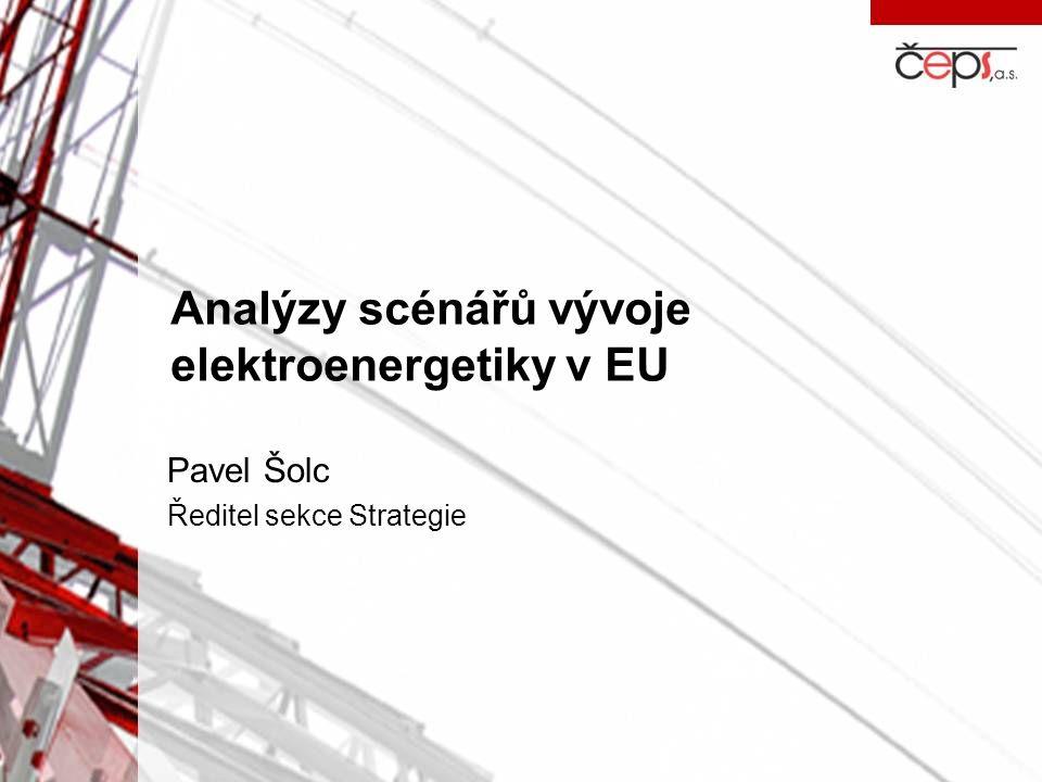 Analýzy scénářů vývoje elektroenergetiky v EU Pavel Šolc Ředitel sekce Strategie
