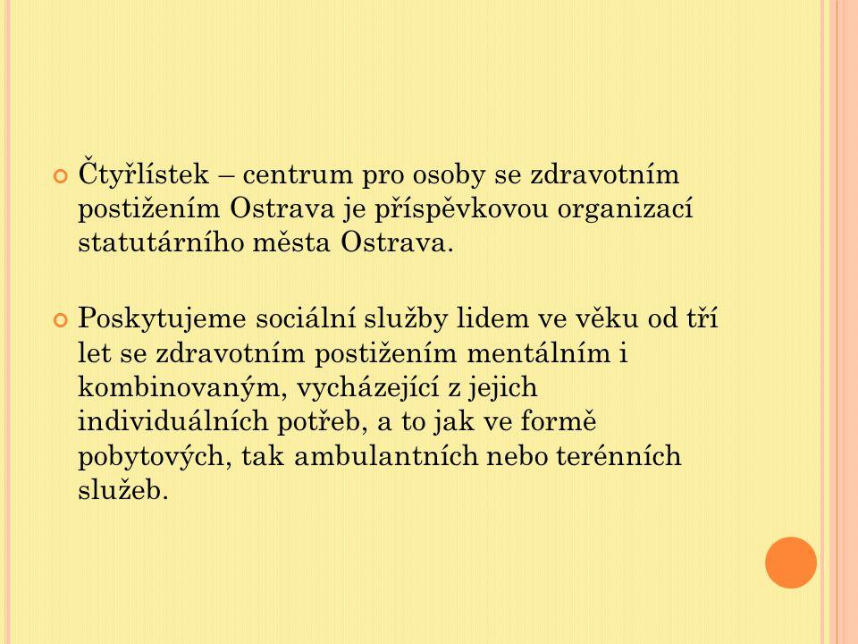 Čtyřlístek – centrum pro osoby se zdravotním postižením Ostrava je příspěvkovou organizací statutárního města Ostrava.