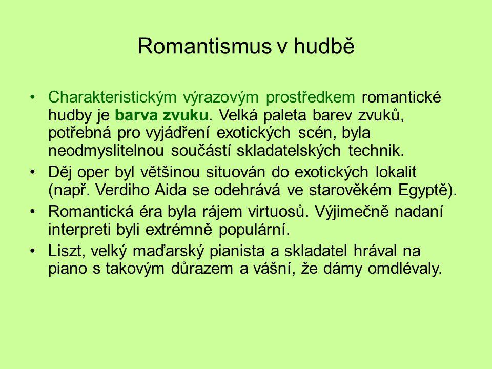 Romantismus v hudbě Charakteristickým výrazovým prostředkem romantické hudby je barva zvuku. Velká paleta barev zvuků, potřebná pro vyjádření exotický