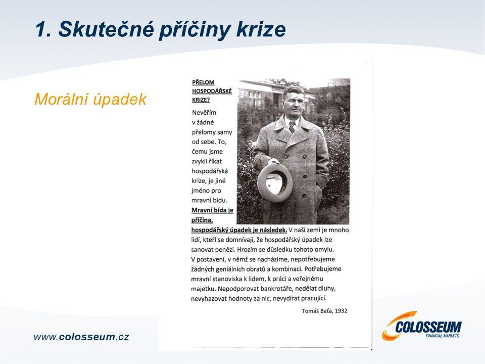 Morální úpadek www.colosseum.cz 1. Skutečné příčiny krize