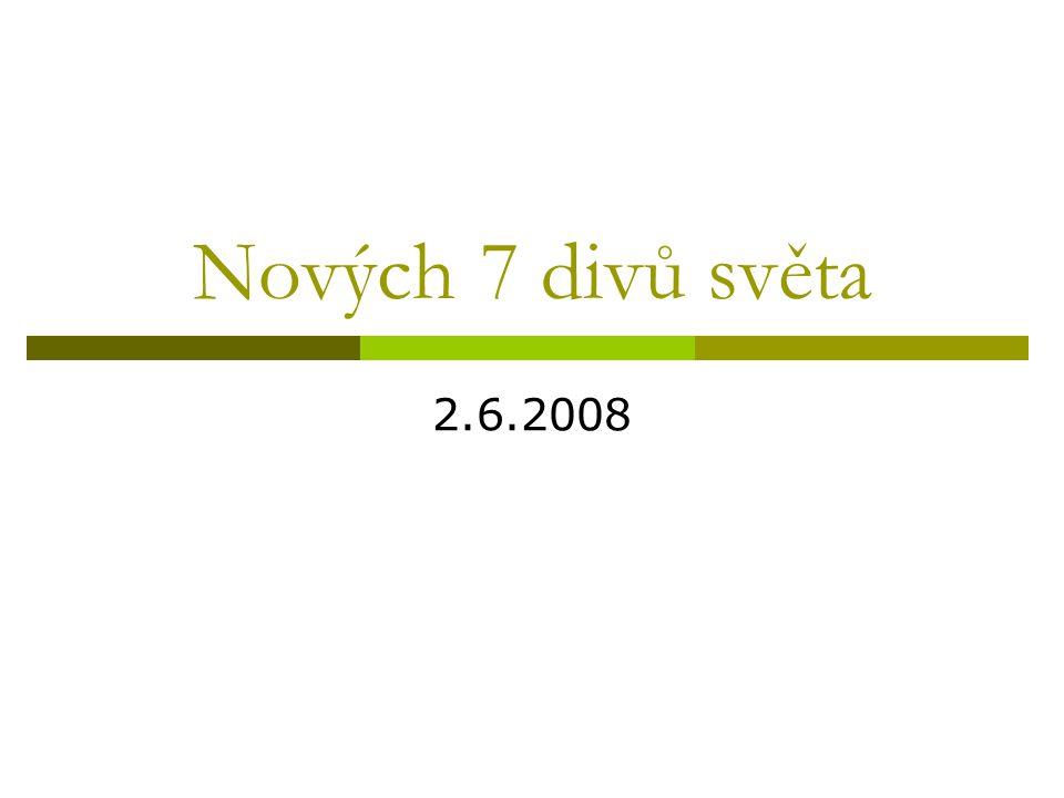 Nových 7 divů světa 2.6.2008