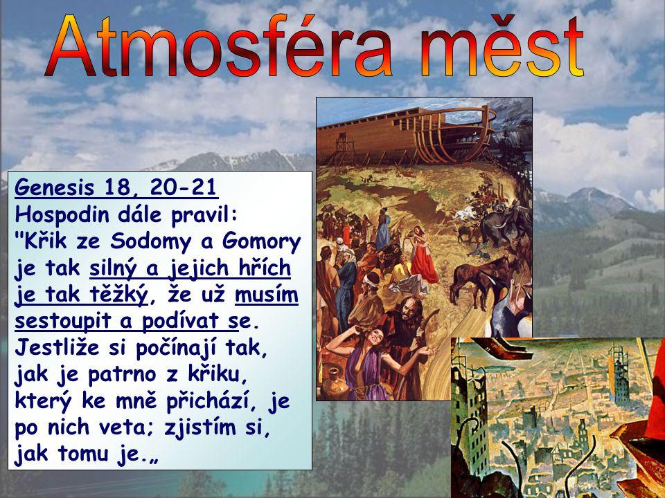 """""""Enoch si neučinil svůj domov mezi hříšníky. Nebydlel v Sodomě, aby Sodomu zachránil. Umístil svou rodinu a svůj příbytek tam, kde byla tak čistá atmo"""
