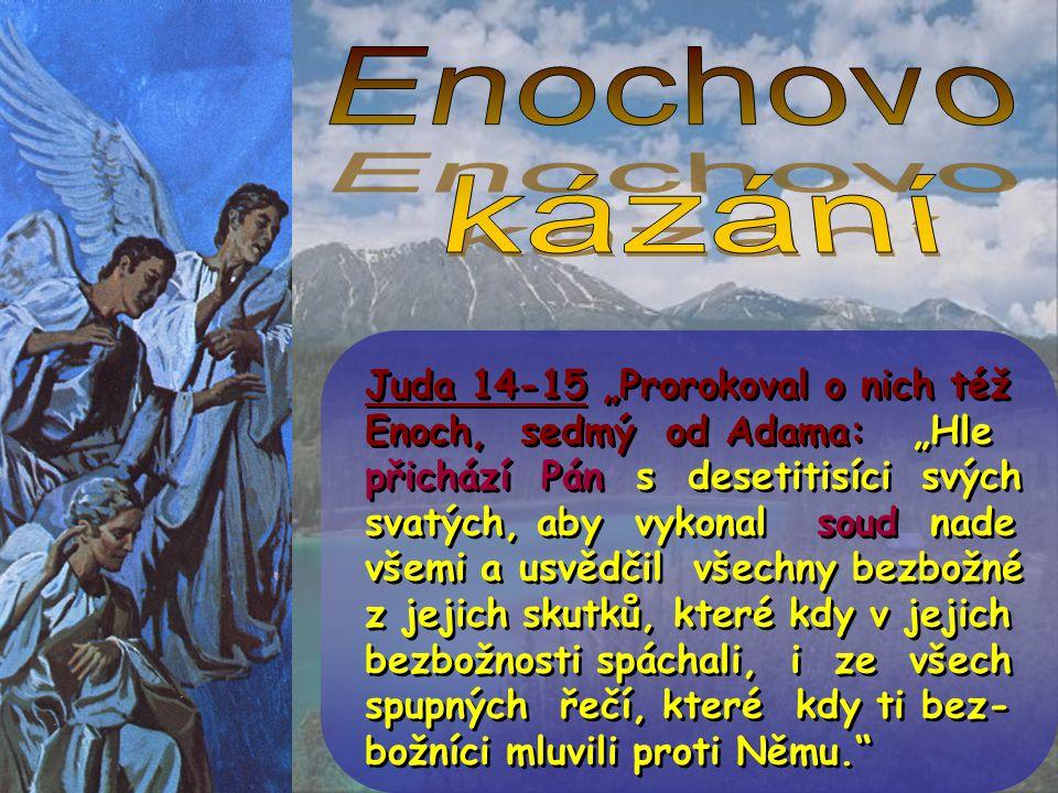 """Ev. 76-78 """"Jako Boží lid zachovávající Jeho přikázání, musíme opustit města. Tak, jak to dělal Enoch – musíme pracovat ve městech, ale nebydlet v nich"""