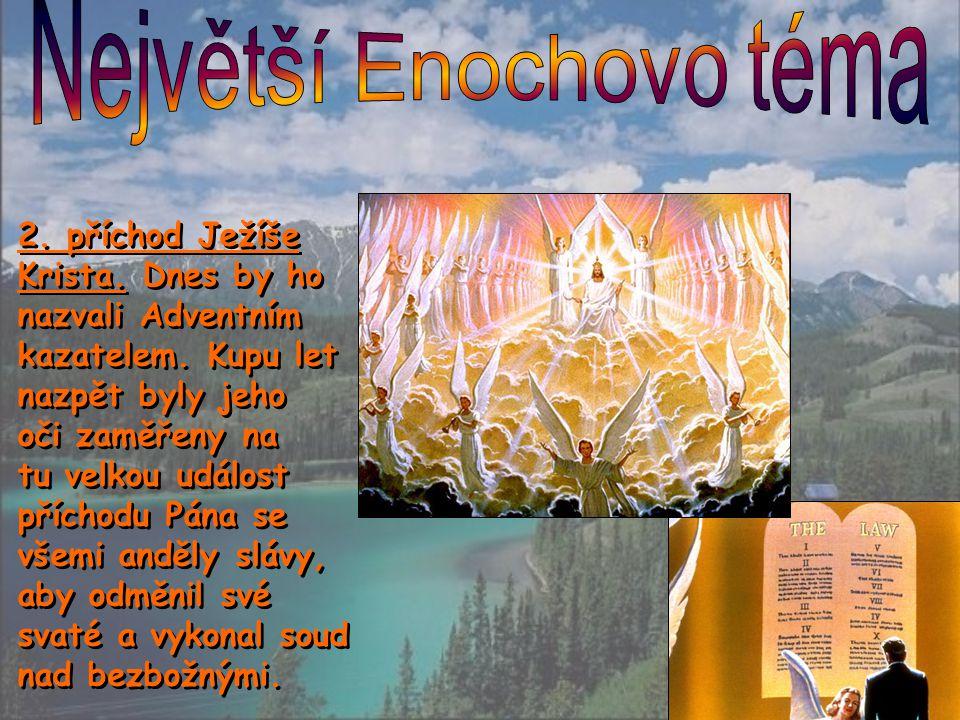 """Juda 14-15 """"Prorokoval o nich též Enoch, sedmý od Adama: """"Hle přichází Pán s desetitisíci svých svatých, aby vykonal soud nade všemi a usvědčil všechny bezbožné z jejich skutků, které kdy v jejich bezbožnosti spáchali, i ze všech spupných řečí, které kdy ti bez- božníci mluvili proti Němu."""