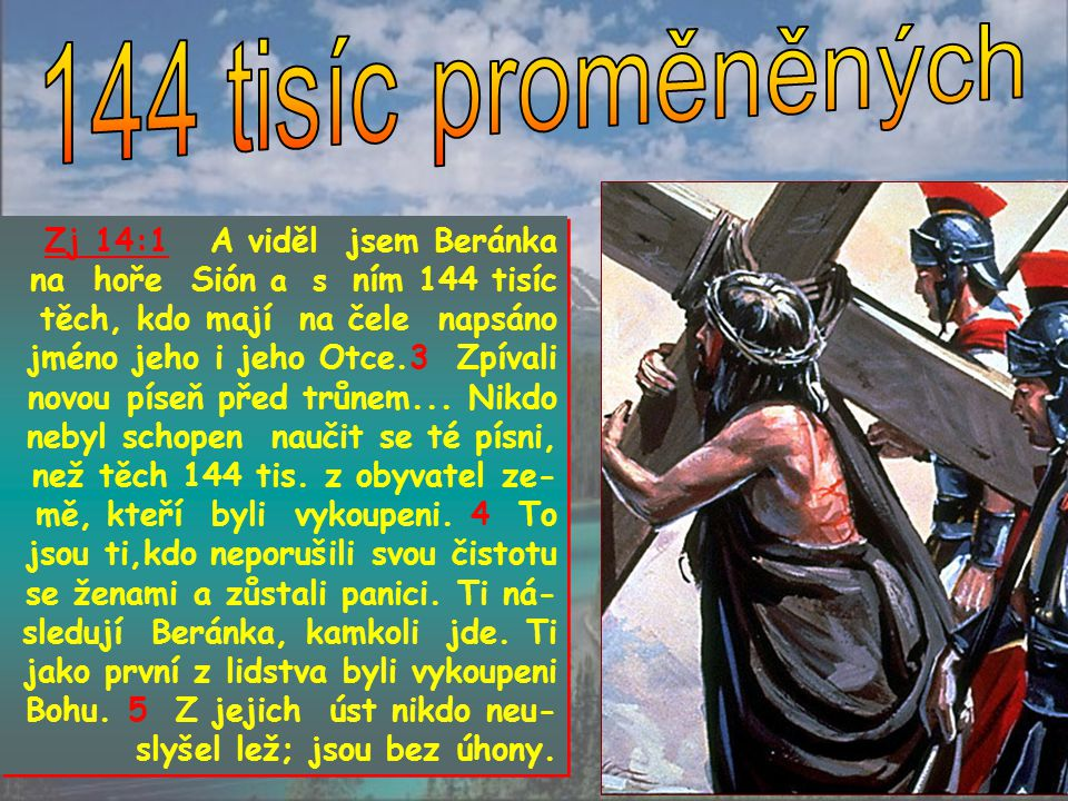1 Kor. 15,51 Tajemství: ne všichni zemřeme,ale budeme pro- měněni v okamžiku až se naposled ozve polnice. Až zazní, mrtví budou vzkříšeni k nepomíjite