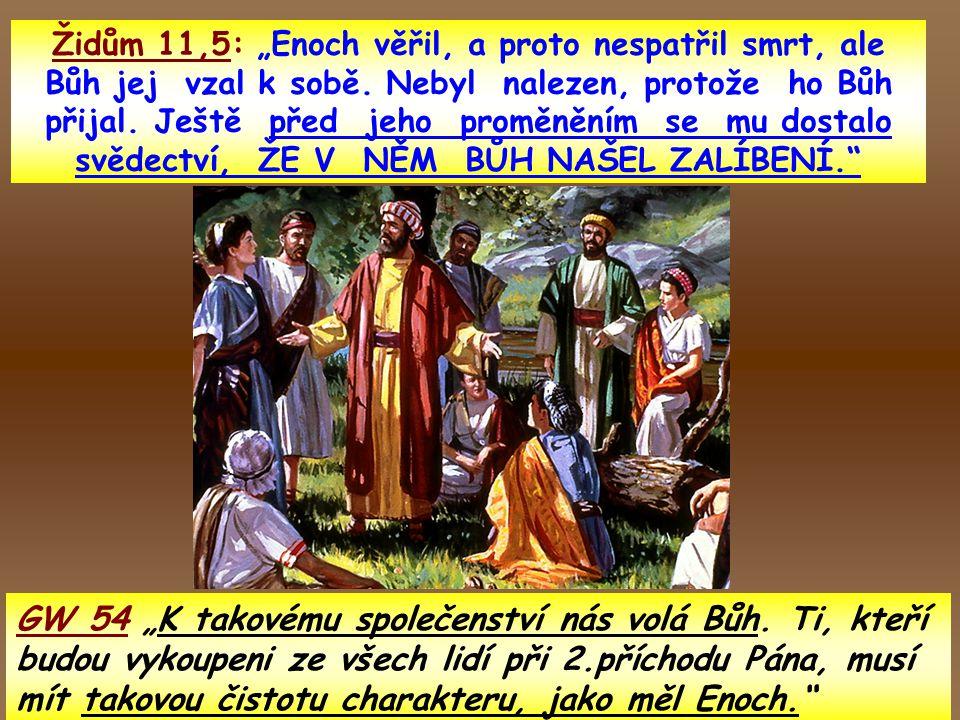 """1 Moj 5, 22-24. """"a chodil Enoch s Bohem po zplození Metůšalecha 300 let a zplodil syny a dcery. Všech dnů Enochových bylo 365 let. I chodil Enoch s Bo"""