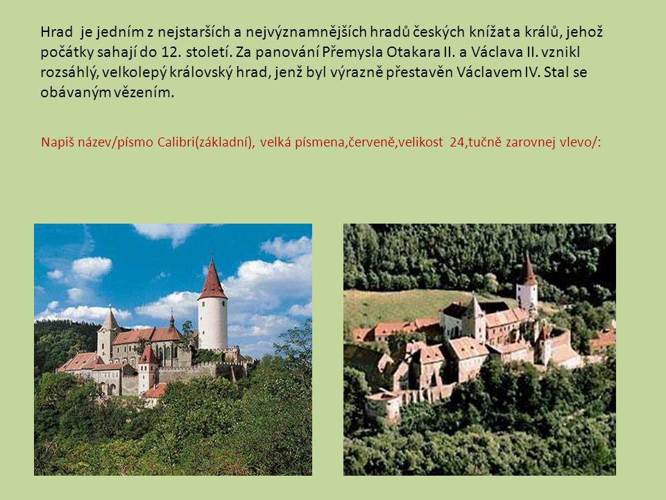 Hrad je jedním z nejstarších a nejvýznamnějších hradů českých knížat a králů, jehož počátky sahají do 12. století. Za panování Přemysla Otakara II. a