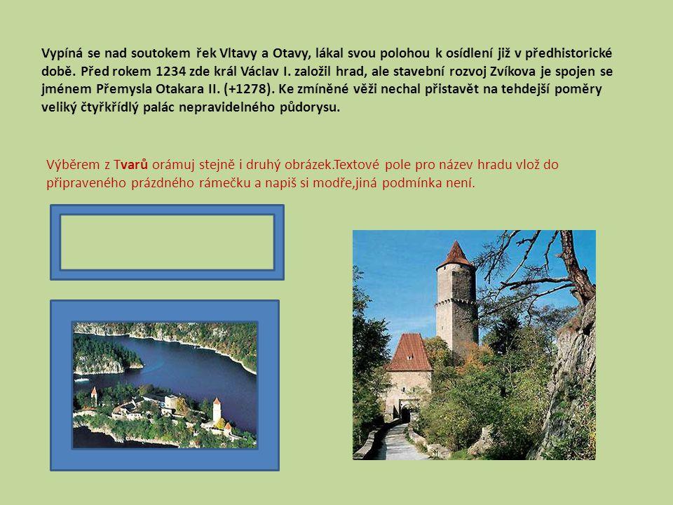 Vypíná se nad soutokem řek Vltavy a Otavy, lákal svou polohou k osídlení již v předhistorické době.