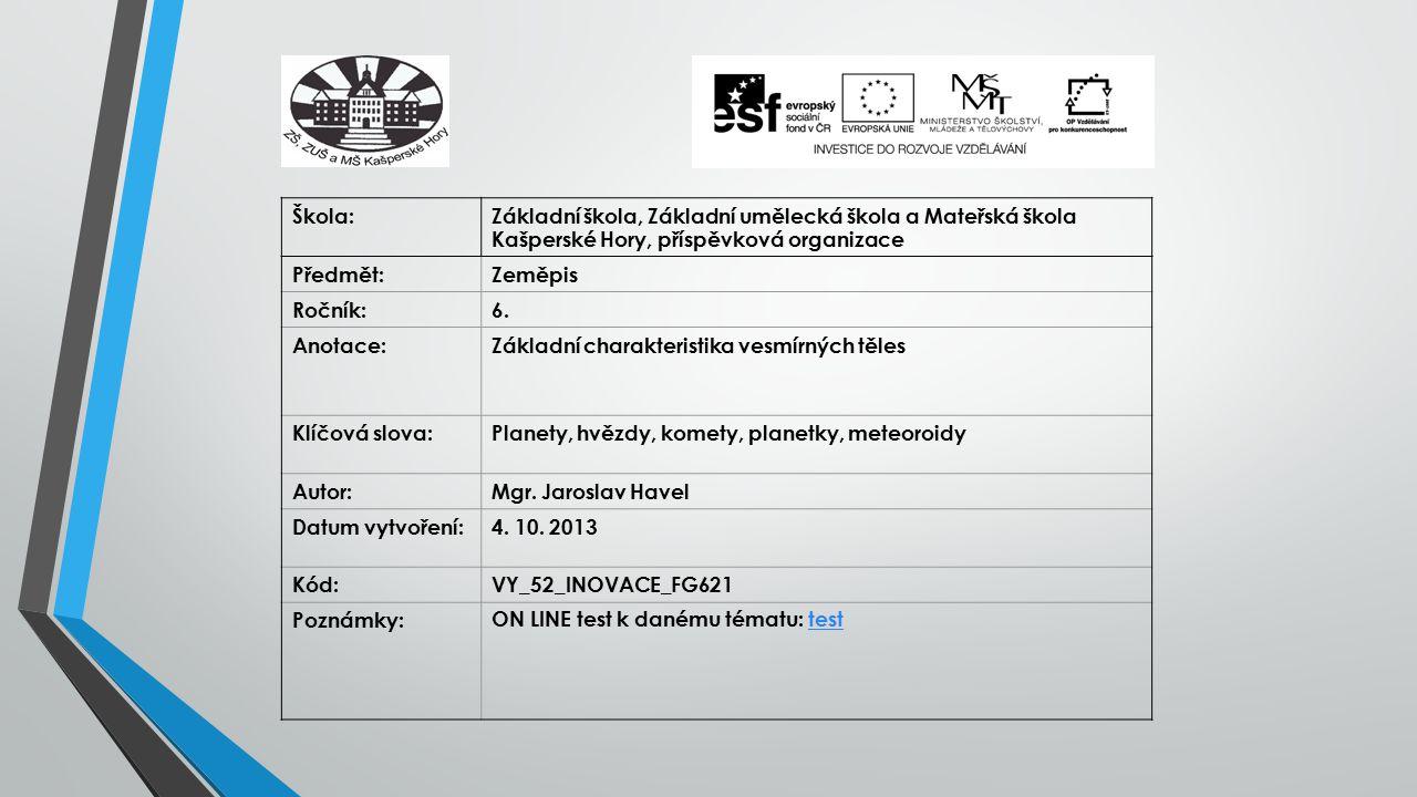 Škola:Základní škola, Základní umělecká škola a Mateřská škola Kašperské Hory, příspěvková organizace Předmět:Zeměpis Ročník:6. Anotace:Základní chara