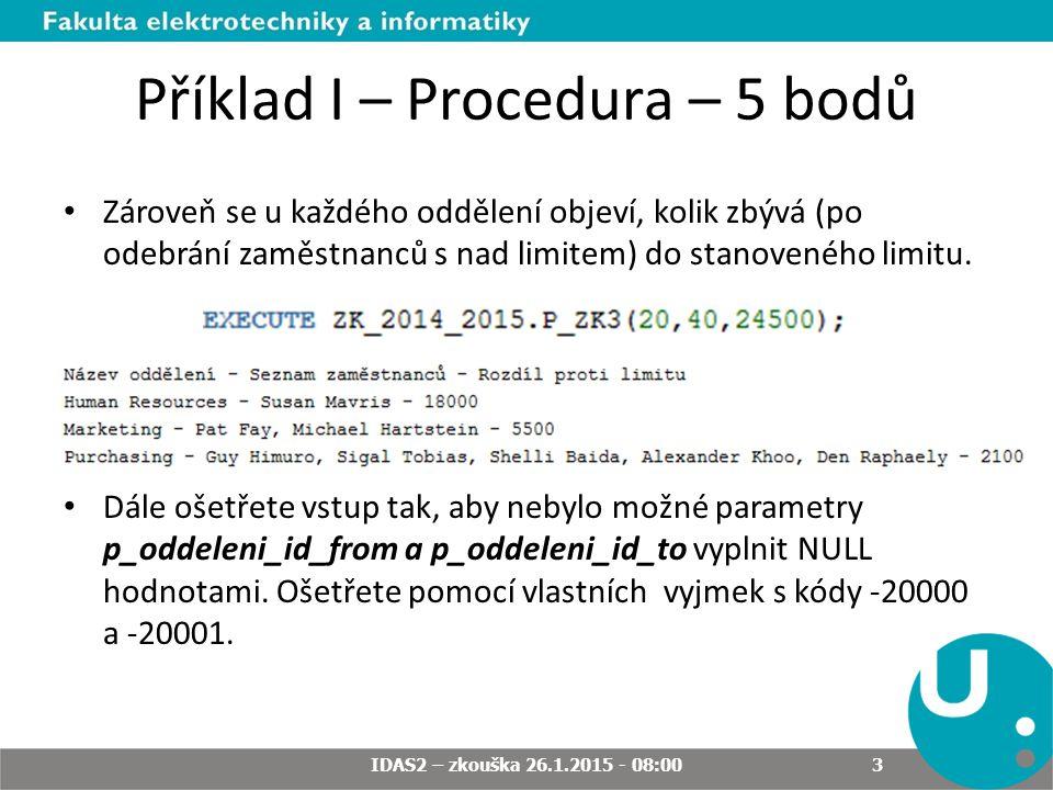 Příklad I – Procedura – 5 bodů Zároveň se u každého oddělení objeví, kolik zbývá (po odebrání zaměstnanců s nad limitem) do stanoveného limitu.