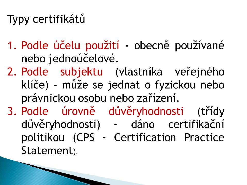 Typy certifikátů 1.Podle účelu použití - obecně používané nebo jednoúčelové.