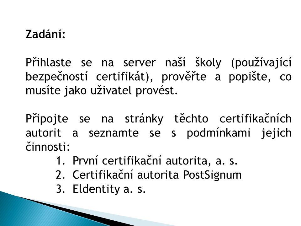 Zadání: Přihlaste se na server naší školy (používající bezpečností certifikát), prověřte a popište, co musíte jako uživatel provést.