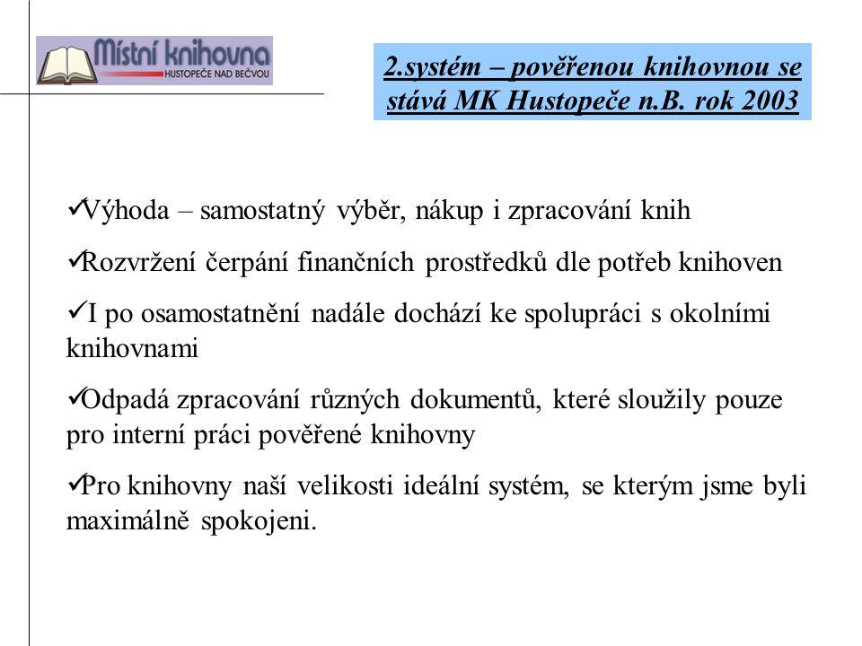 2.systém – pověřenou knihovnou se stává MK Hustopeče n.B.