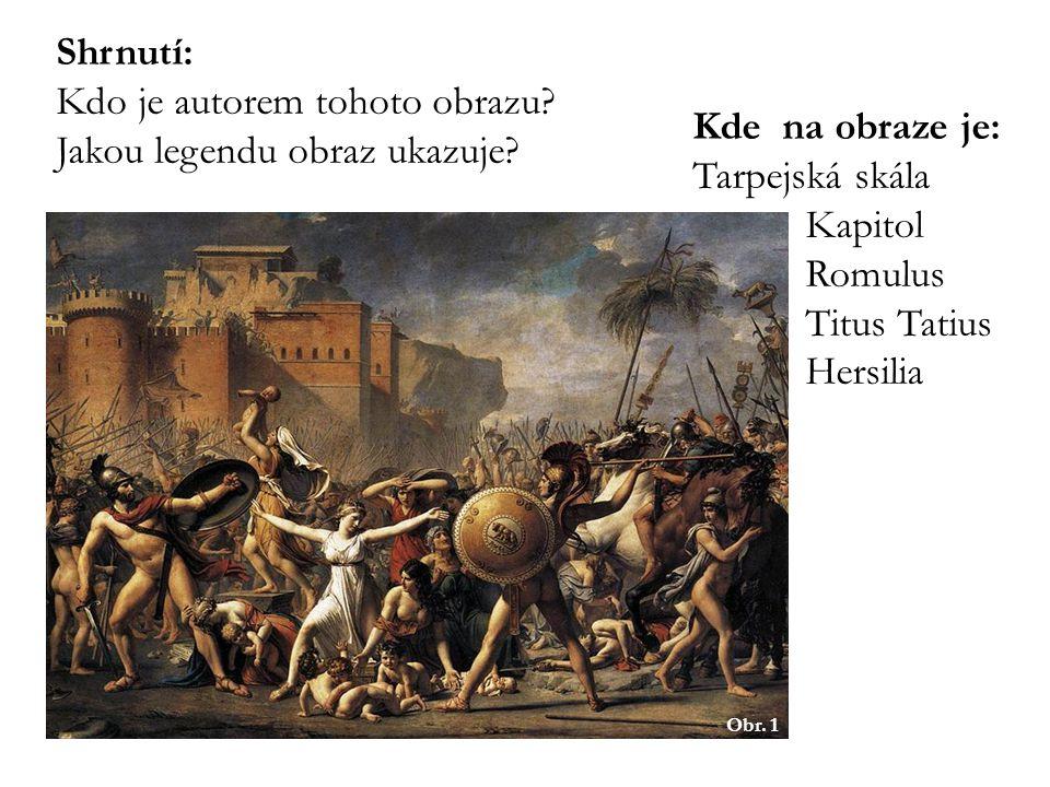 Obr. 1 Shrnutí: Kdo je autorem tohoto obrazu. Jakou legendu obraz ukazuje.