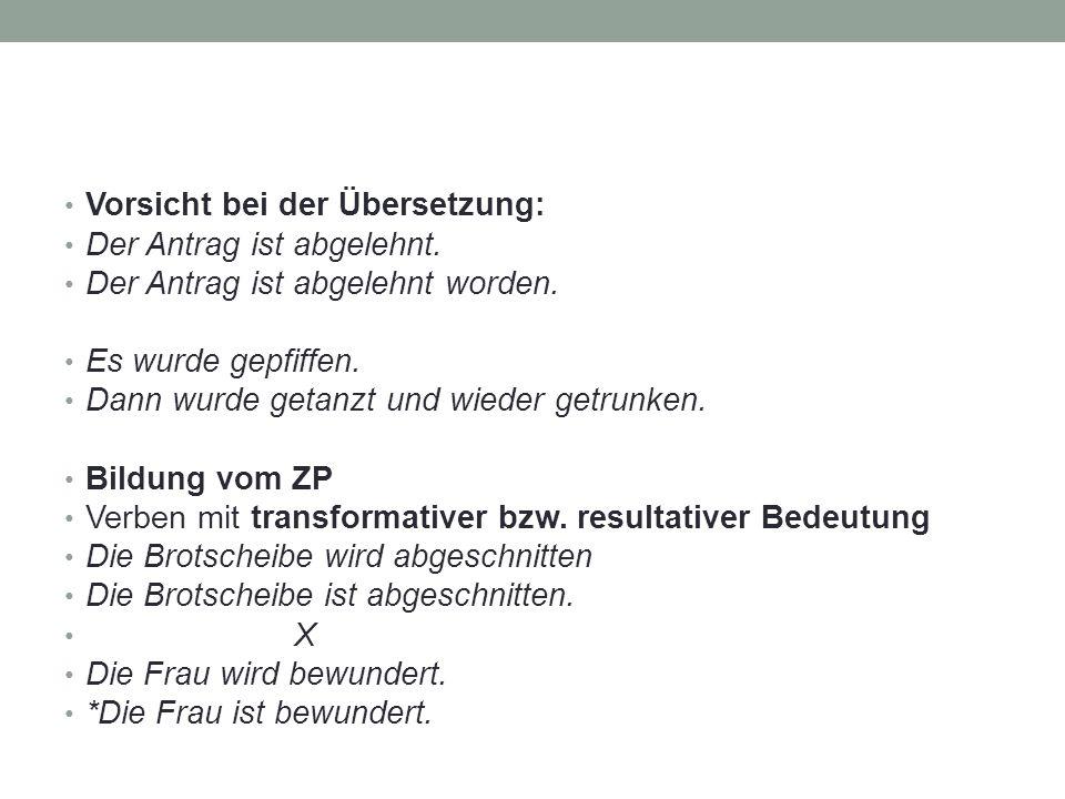 Vorsicht bei der Übersetzung: Der Antrag ist abgelehnt.