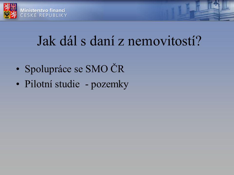 Jak dál s daní z nemovitostí Spolupráce se SMO ČR Pilotní studie - pozemky