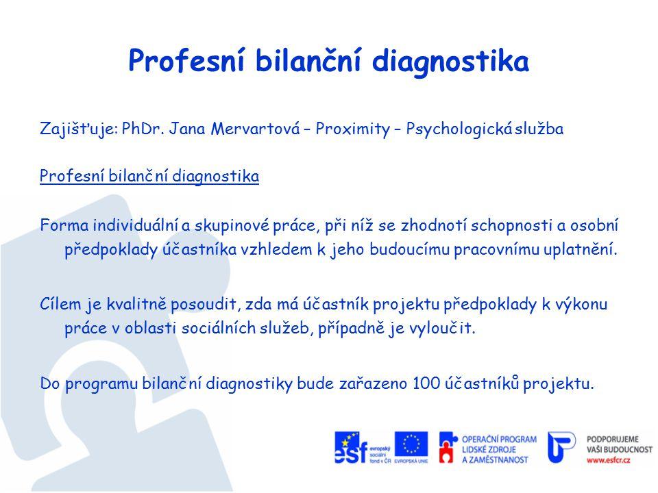 Profesní bilanční diagnostika Zajišťuje: PhDr.