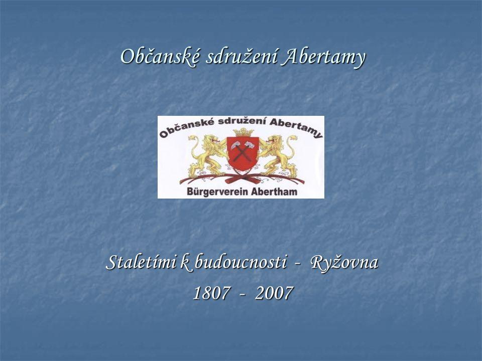 Občanské sdružení Abertamy Staletími k budoucnosti - Ryžovna 1807 - 2007