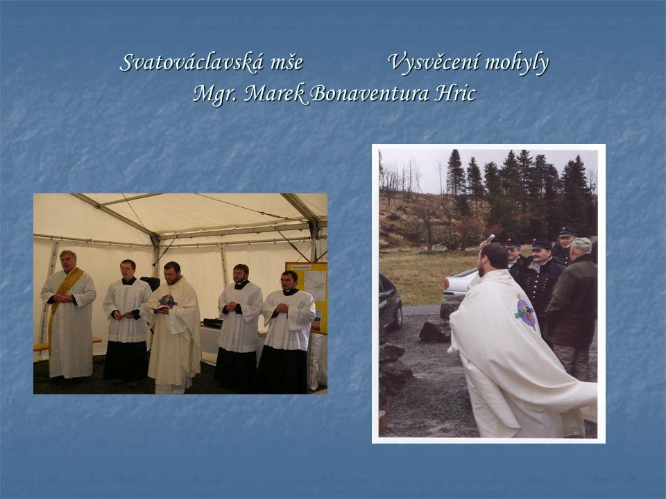 Svatováclavská mšeVysvěcení mohyly Mgr. Marek Bonaventura Hric