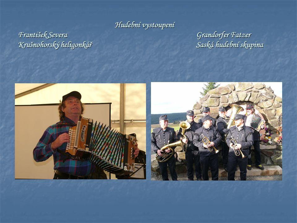 Hudební vystoupení František Severa Grandorfer Fatzer Krušnohorský heligonkářSaská hudební skupina Hudební vystoupení František Severa Grandorfer Fatz