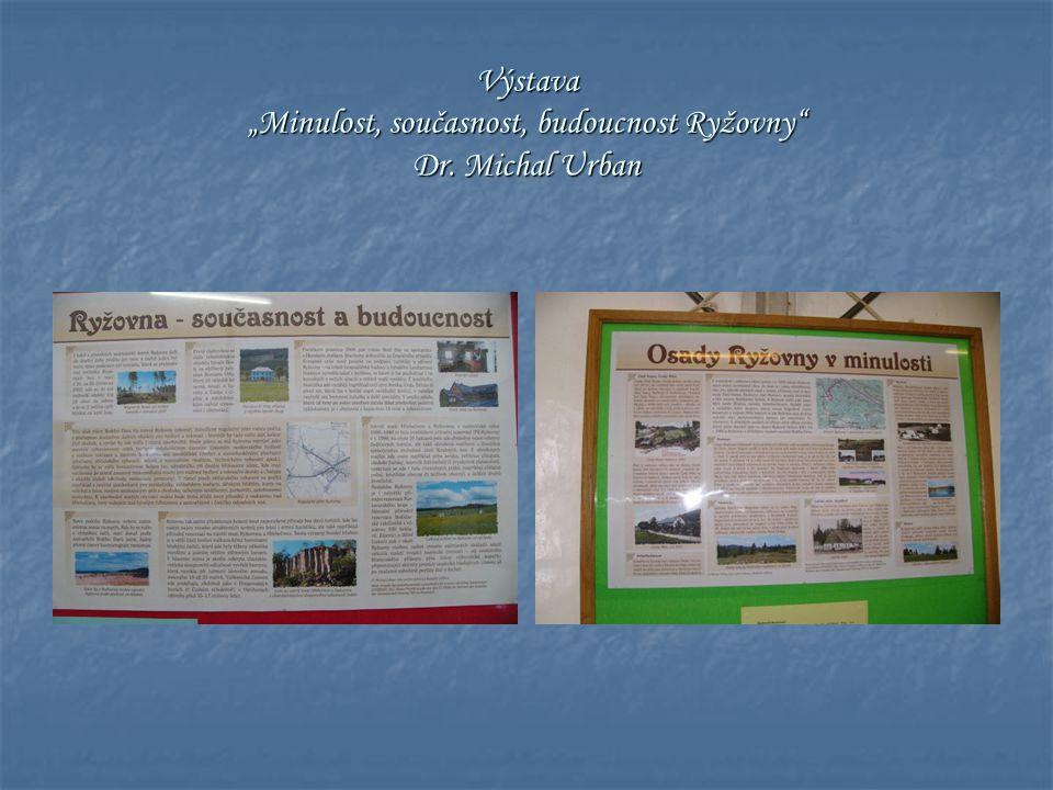 """Výstava """"Minulost, současnost, budoucnost Ryžovny Dr. Michal Urban"""