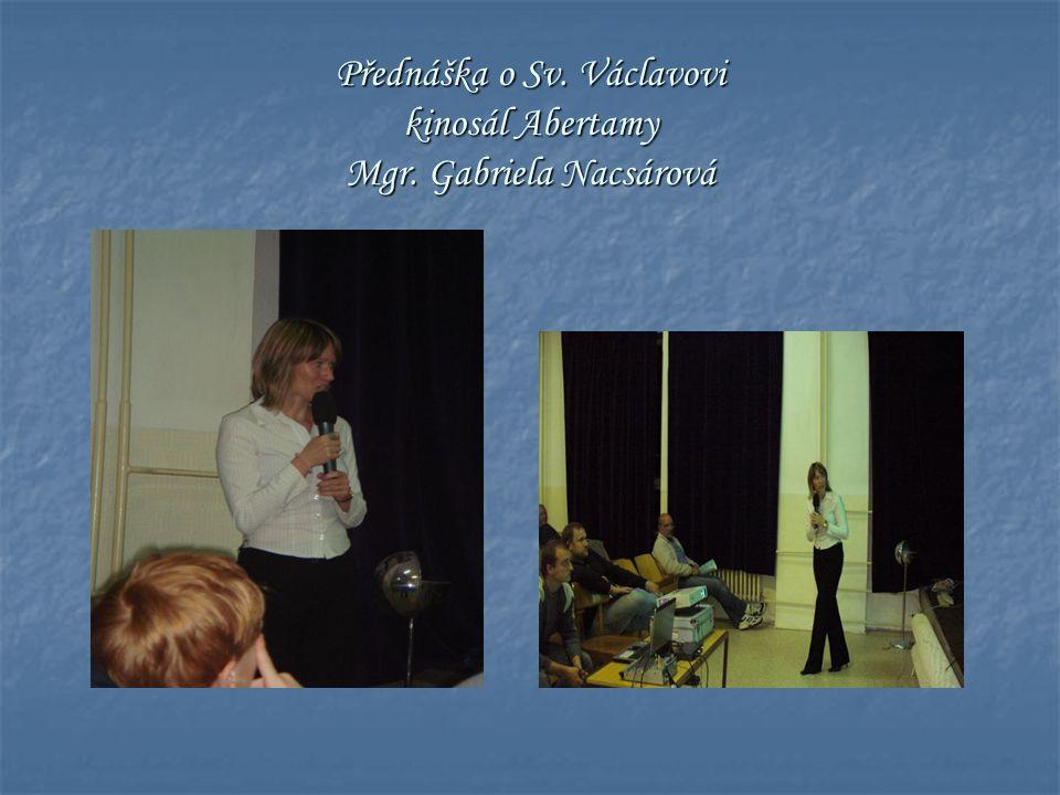 Přednáška o Sv. Václavovi kinosál Abertamy Mgr. Gabriela Nacsárová