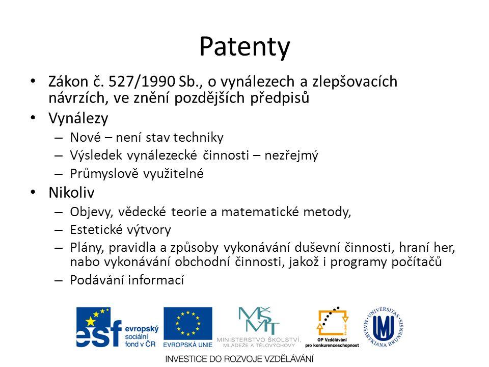 Patenty Zákon č. 527/1990 Sb., o vynálezech a zlepšovacích návrzích, ve znění pozdějších předpisů Vynálezy – Nové – není stav techniky – Výsledek vyná