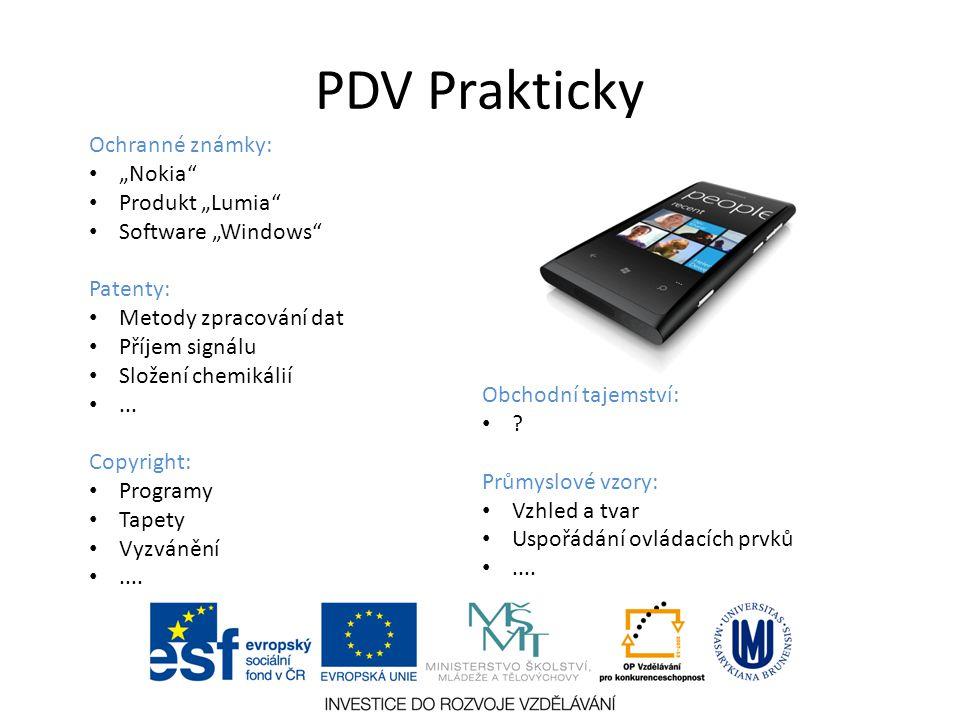 """PDV Prakticky Ochranné známky: """"Nokia"""" Produkt """"Lumia"""" Software """"Windows"""" Patenty: Metody zpracování dat Příjem signálu Složení chemikálií... Copyrigh"""