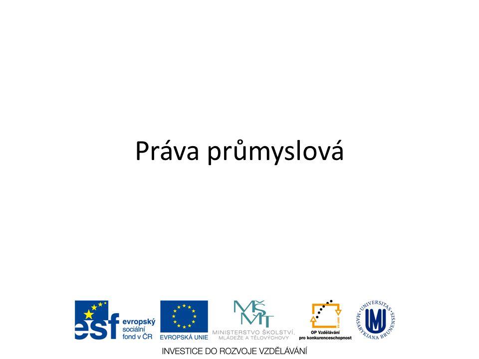 Ochrana technického řešení, vzhledu, označení Formální proces Plná dispozice Smlouva o převodu práva k předmětům průmyslového vlastnictví (§ 1746/2 NOZ) VS.