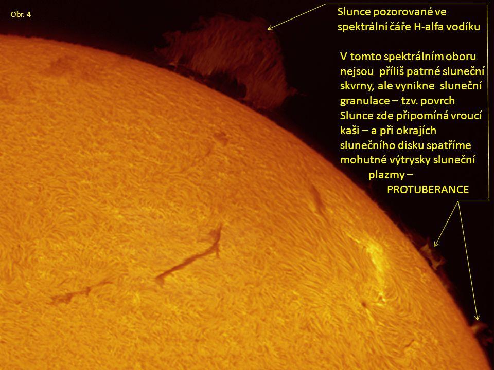 Slunce pozorované ve spektrální čáře H-alfa vodíku V tomto spektrálním oboru nejsou příliš patrné sluneční skvrny, ale vynikne sluneční granulace – tzv.