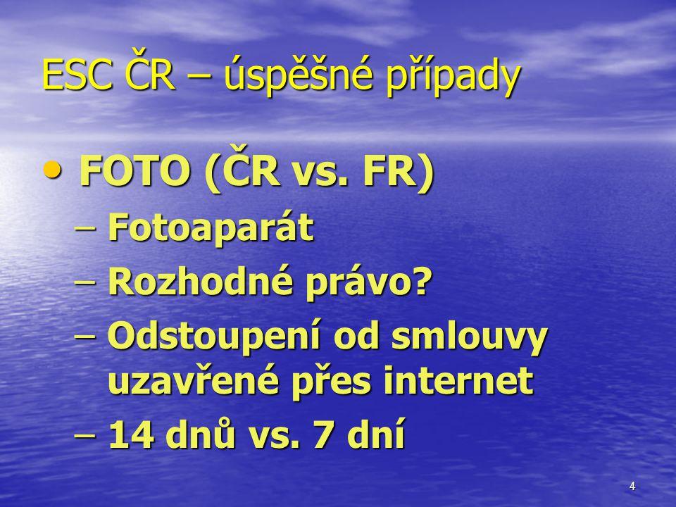 4 ESC ČR – úspěšné případy FOTO (ČR vs. FR) FOTO (ČR vs.