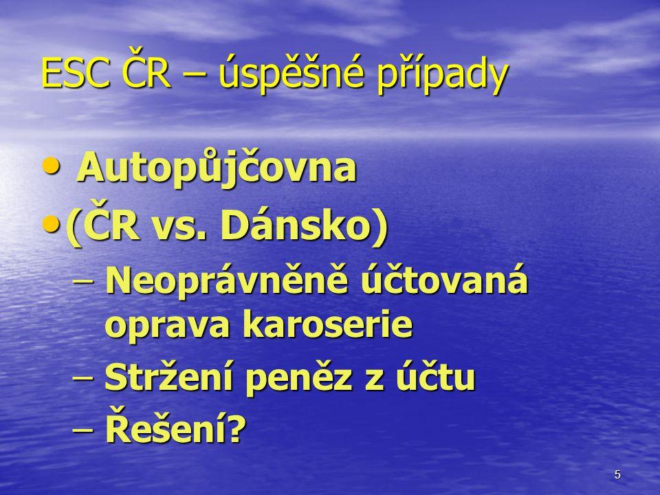 5 ESC ČR – úspěšné případy Autopůjčovna Autopůjčovna (ČR vs.